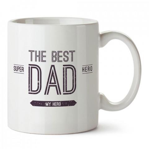Kahramanım Babam tasarım baskılı kupa bardak (mug). En güzel Babalar Günü hediyesi porselen kupa bardak. Babaya en güzel hediye kupa. Babalara hediyelik kupa.