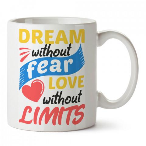 Dream Without Fear tasarım baskılı porselen kupa bardak (mug). Sevgiliye hediye aşk içerikli kupa bardaklar. Sevgiliye en güzel hediye kupa. Sevgiliye kahve kupası.