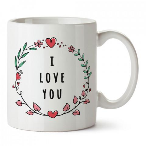 I Love You Kalpli Çiçek Tacı tasarım baskılı porselen kupa bardak (mug). Sevgiliye hediye aşk içerikli kupa bardaklar. Sevgiliye hediye fikirleri. Sevgiliye kahve kupası.