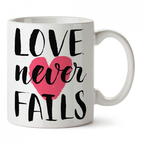Love Never Fails Love tasarım baskılı porselen kupa bardak (mug). Sevgiliye hediye aşk içerikli kupa bardaklar. Sevgiliye en güzel hediye kupa. Sevgiliye kahve kupası.