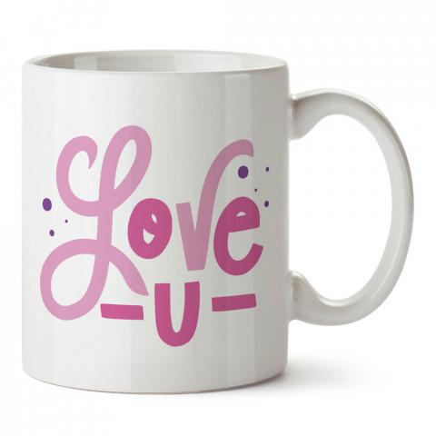 Love You Gülümseyen Surat Aşk tasarım baskılı porselen kupa bardak (mug). Sevgiliye hediye aşk içerikli kupa bardaklar. Sevgiliye en güzel hediye. Sevgiliye kahve kupası.