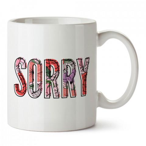 Sorry Yazılı Çiçek Desenli tasarım baskılı porselen kupa bardak (mug). Sevgiliye hediye aşk içerikli kupa bardaklar. Sevgiliye hediye kupa. Sevgiliye kahve kupası.