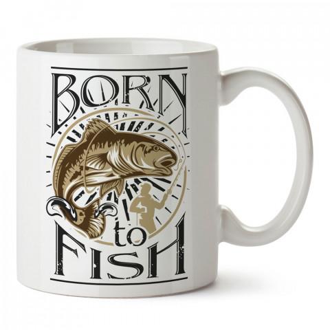 Balıkçılık İçin Doğmak baskılı tasarım kupa bardak (mug bardak). Balıkçıya hediye kupa modelleri. Balıkçılara hediyelik kahve kupası. Balıkçılık sporu konulu hediye.