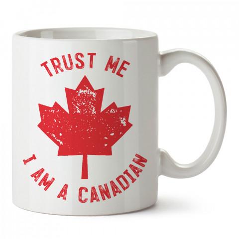Güven Bana Ben Kanadalıyım tasarım baskılı porselen kupa bardak modelleri (mug). Ülkelere ve şehirlere özel hediye ürünler. Kahve kupası. Kanada temalı tasarım ürünler.