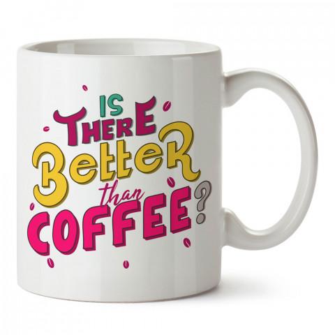 Kahveden İyisi Var Mı tasarım baskılı kupa bardak (mug bardak). Kahve bağımlılarına özel hediyeler. Kahve bağımlısına hediye. Kahve tasarım hediye kupa bardak.