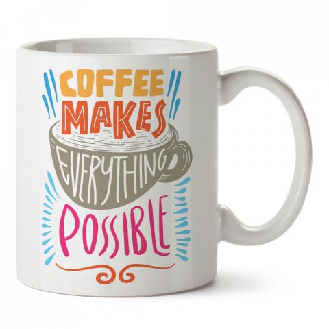 Kahveyle Her Şey Mümkün tasarım baskılı kupa bardak (mug bardak). Kahve bağımlılarına özel hediyeler. Kahve bağımlısına hediye. Kahve tasarım hediye kupa bardak.