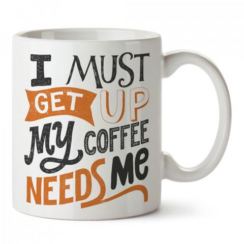 My Coffee Needs Me tasarım baskılı kupa bardak (mug bardak). Kahve bağımlılarına özel hediyeler. Kahve bağımlısına hediye. Kahve tasarım hediye kupa bardak.