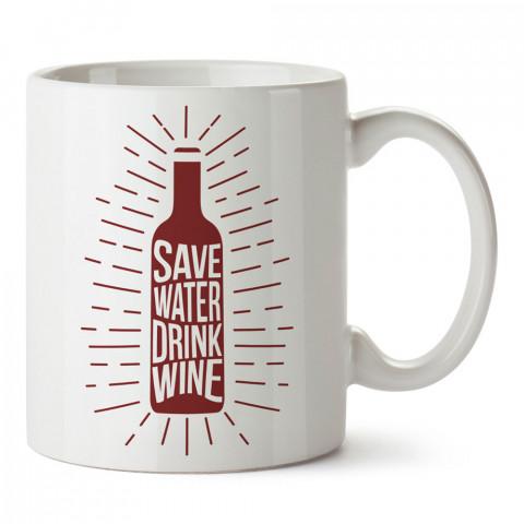 Save Water Drink Wine tasarım baskılı kupa bardak (mug bardak). Şarap severlere özel hediyeler. Şarap sevenlere hediye. Şarap tasarım hediye kupa bardak.