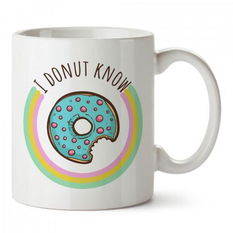 I Donut Know Gökkuşağı tasarım baskılı kupa bardak (mug). Yemek yemeyi sevene hediye. Donut sevene donut desenli hediyelik ürünler. Donut desenli kupa bardak.