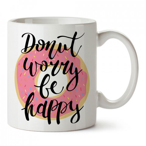 Pembe Donut Worry Be Happy tasarım baskılı kupa bardak (mug). Yemek yemeyi sevene hediye. Donut sevene donut desenli hediyelik ürünler. Donut desenli kupa bardak.