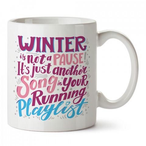 Kış Çalma Listenizdeki Bir Şarkıdır baskılı kupa (mug). Tatilcilere, tatil sevenlere tasarım hediye. Seyahat sevene hediye. Mevsimlere özel tasarım hediyelik ürünler.