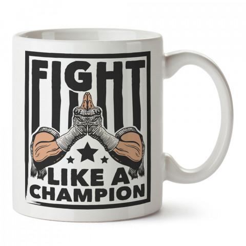 Bir Şampiyon Gibi Dövüş tasarım baskılı porselen kupa bardak (mug bardak). Dövüşçülere hediye tasarım kupa bardak. Dövüş tutkunlarına hediye. Dövüşçüye en güzel hediye.