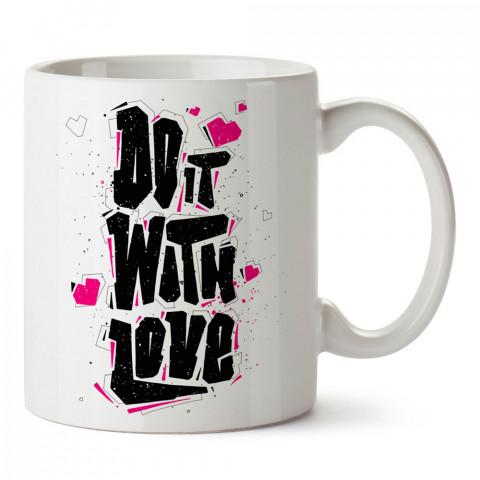 Aşkla Yap yazılı tasarım baskılı kupa bardak (mug bardak). En güzel baskılı kupa bardak çeşitleri. Tasarım kupa bardak çeşitleri. Hediye kupa. Kahve kupası.