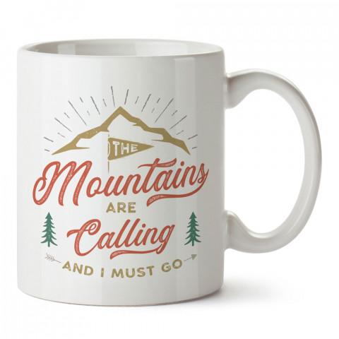 Dağlar Beni Çağırıyor tasarım baskılı kupa bardak (mug bardak). Doğaseverlere en güzel baskılı kupa bardak çeşitleri. Kampçılara hediye kupa bardak modelleri.