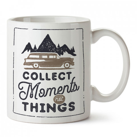 Eşya Değil Anı Biriktir tasarım baskılı kupa bardak (mug bardak). Doğaseverlere en güzel baskılı kupa bardak çeşitleri. Kampçılara hediye kupa bardak modelleri.