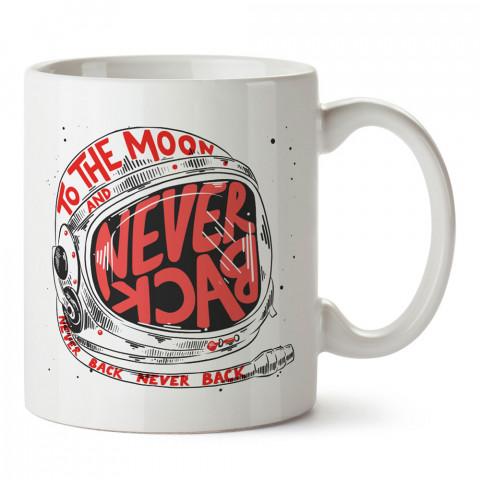 Asla Geri Dönme Uzay tasarım baskılı kupa bardak (mug bardak). Uzay ve galaksi desenleri sevenlere hediye. Astronot baskılı kupa. Uzay meraklılarına hediyelik.